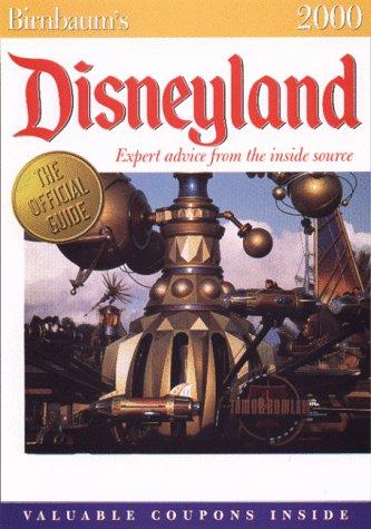 Birnbaum's Disneyland 2000: Expert Advice from the Inside Source: Birnbaum Travel Guides