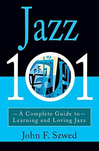 9780786884964: Jazz 101: A Complete Guide to Learning and Loving Jazz