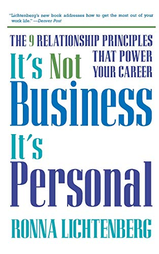 9780786885138: It's Not Business, It's Personal: The 9 Relationship Principles That Power Your Career