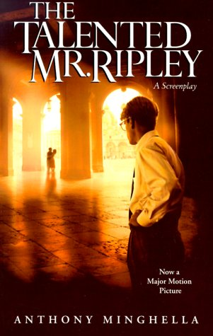 The Talented Mr. Ripley: A Screenplay: Anthony Minghella, Patricia Highsmith