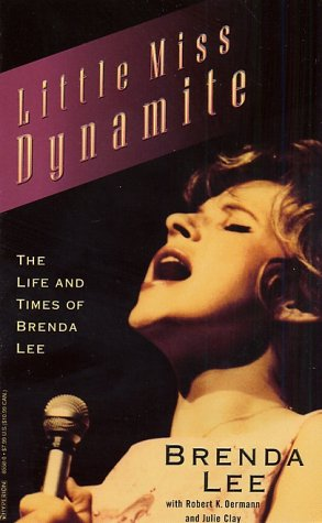 Little Miss Dynamite: The Life and Times of Brenda Lee: Lee, Brenda