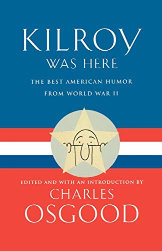 9780786885749: Kilroy Was Here: The Best American Humor from World War II