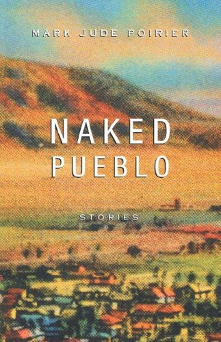 9780786885930: Naked Pueblo
