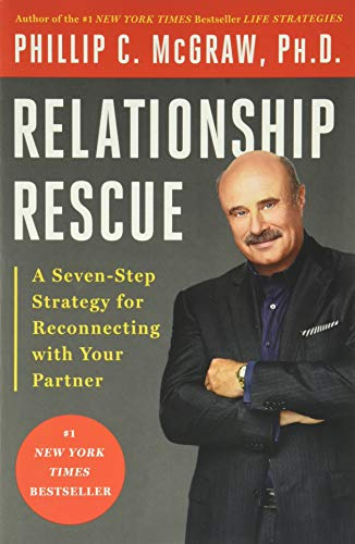 9780786885985: Relationship Rescue: A Seven-Step Strategy for Reconnecting with Your Partner