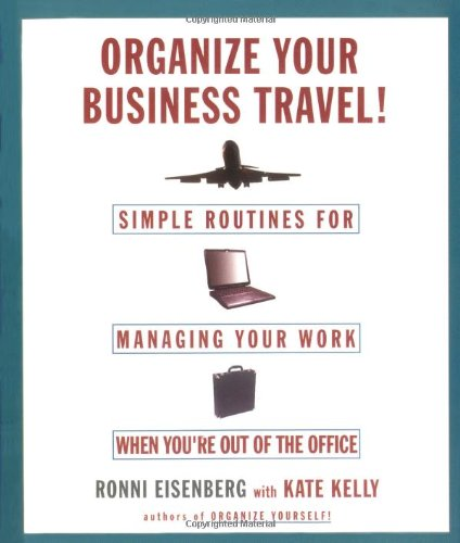 9780786886265: Organize Your Business Travel : Simple Routines for Managing Your Work When You're Out of the Office
