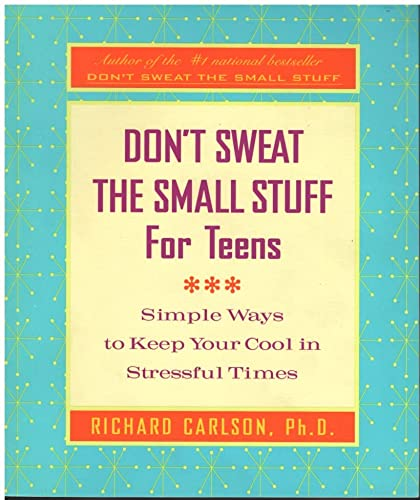 9780786886333: Don't Sweat the Small Stuff for Teens: Simple Ways to Keep Cool in Stressful Times