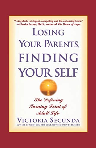 Losing Your Parents, Finding Yourself: The Defining: Victoria Secunda