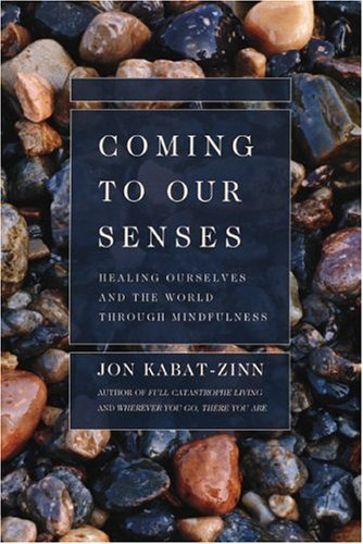 9780786886548: Coming to Our Senses: Healing Ourselves and the World Through Mindfulness