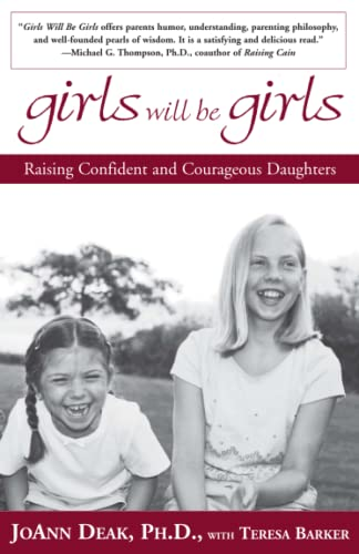 Girls Will Be Girls: Raising Confident and: Deak, Joann
