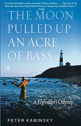 9780786886586: The Moon Pulled Up an Acre of Bass: A Flyrodder's Odyssey at Montauk Point