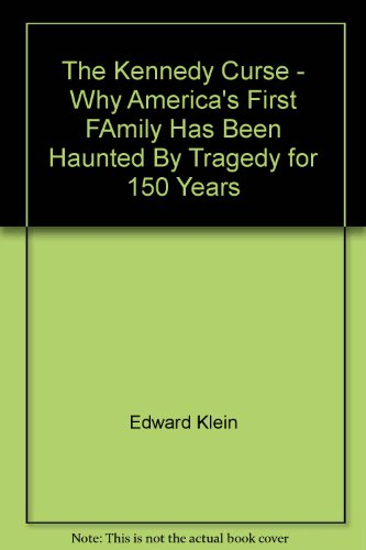 9780786886708: The Kennedy Curse - Why America's First FAmily Has Been Haunted By Tragedy fo...