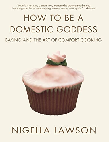 9780786886814: How to Be a Domestic Goddess: Baking and the Art of Comfort Cooking
