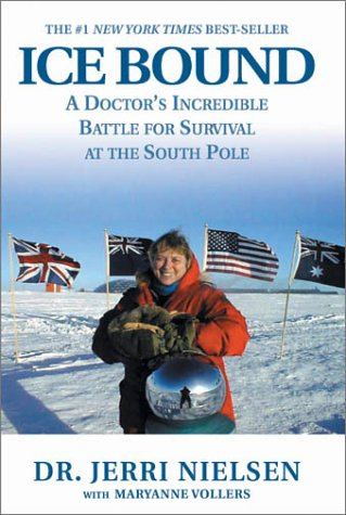 9780786886999: Ice Bound: A Doctor's Incredible Battle for Survival at the South Pole