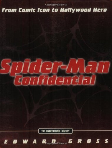 9780786887224: Spider-Man Confidential: From Comic Icon to Hollywood Hero