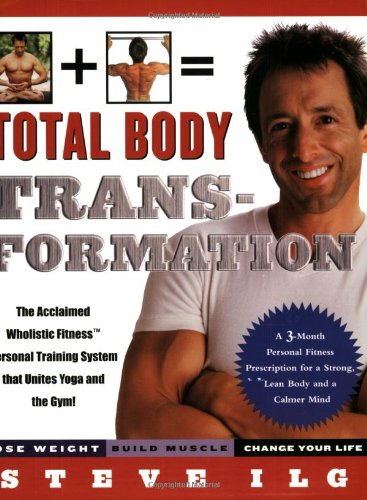 9780786887323: Total Body Transformation: A 3 - Month Personal Fitness Prescription for a Strong, Lean Body and a Calmer Mind