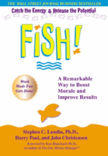 9780786887606: Fish!: A Remarkable Way to Boost Morale and Improve Results