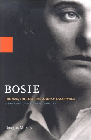 9780786887705: Bosie: A Biography of Lord Alfred Douglas
