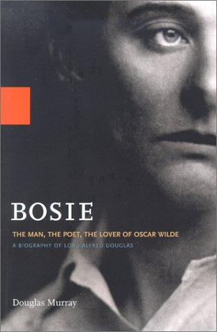 9780786887705: Bosie: The Man, The Poet, The Lover of Oscar Wilde