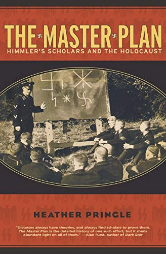 9780786887736: The Master Plan: Himmler's Scholars and the Holocaust