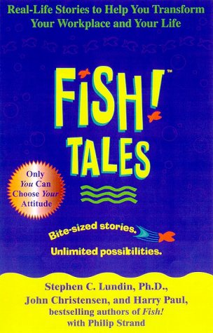 9780786887750: Fish! Tales: Real-Life Stories to Help You Transform Your Workplace and Your Life