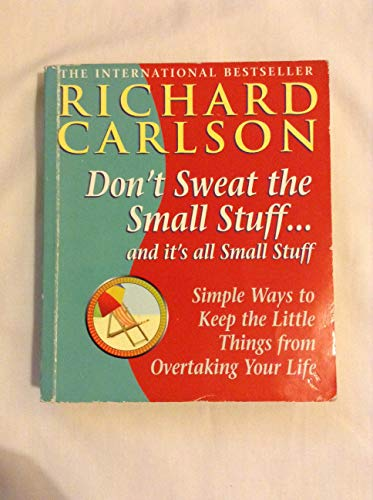 Don't Sweat the Small Stuff and It's All Small Stuff (9780786887873) by Carlson, Richard