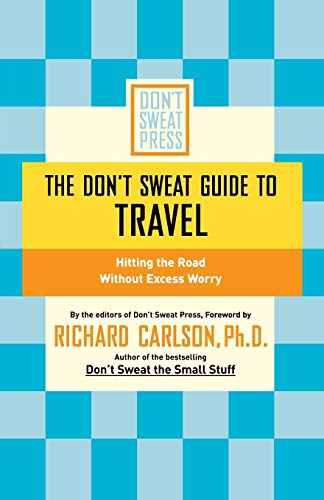 The Don't Sweat Guide to Travel: Hitting: Richard Carlson