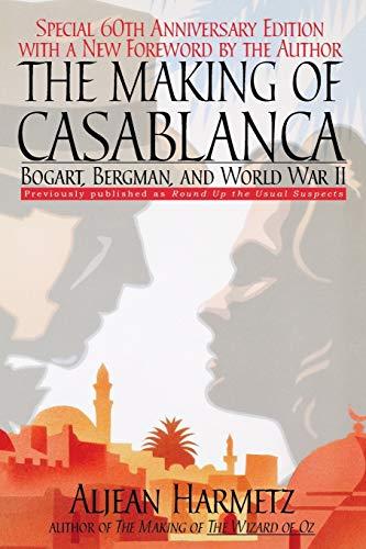 9780786888146: The Making of Casablanca: Bogart, Bergman, and World War II