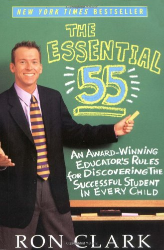 9780786888160: The Essential 55: An Award-Winning Educator's Rules for Discovering the Successful Student in Every Child