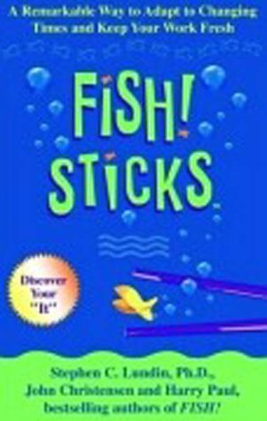 9780786888399: Fish! Sticks A Remarkable Way to Adapt to Changing Times and Keep Your Work Fresh