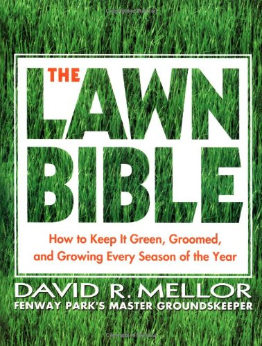 9780786888429: The Lawn Bible: How to Keep It Green, Groomed, and Growing Every Season of the Year