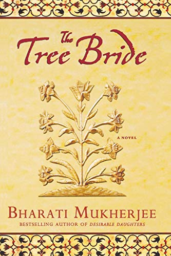 The Tree Bride: A Novel (0786888660) by Bharati Mukherjee