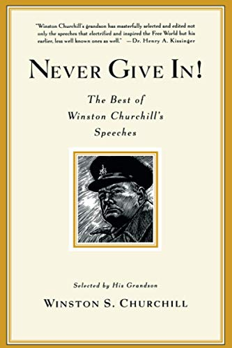 9780786888702: Never Give In!: The Best of Winston Churchill's Speeches