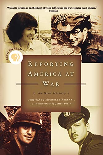 Reporting America at War: An Oral History: James Tobin, Michelle Ferrari