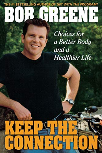 9780786888955: Keep the Connection: Choices For a Better Body and a Healthier Life