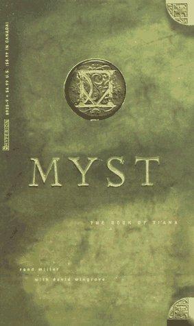 The Book of Ti'Ana (Myst, Book 2): Miller, Rand; Wingrove, David