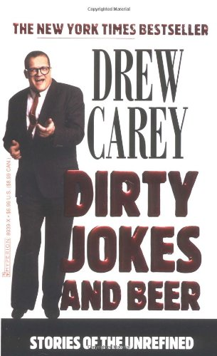 DIRTY JOKES AND BEER: STORIES OF THE UNREFINED: Drew Carey