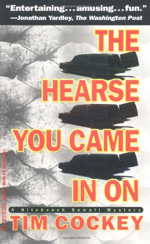 The Hearse You Came in On (Hitchcock Sewell Mysteries) (0786889624) by Cockey, Tim