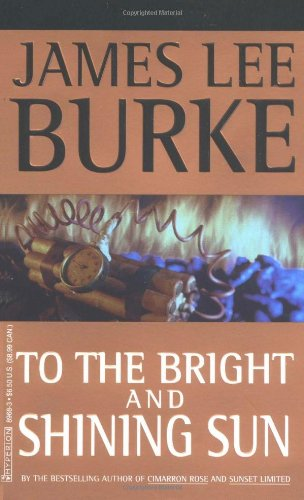 To the Bright and Shining Sun (0786889683) by Burke, James Lee