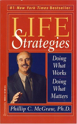 9780786890323: Life Strategies Doing What (International Edition) Works Doing What Matters