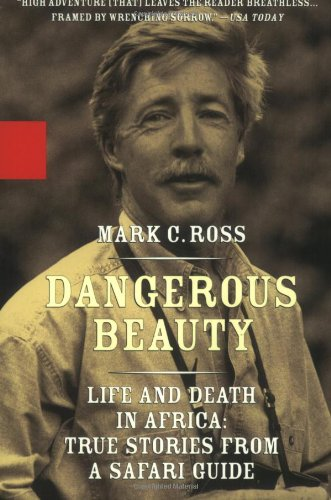 9780786890422: Dangerous Beauty - Life and Death in Africa: Life and Death In Africa: True Stories From a Safari Guide