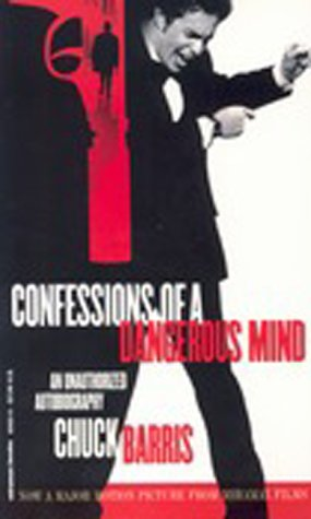 Confessions of a Dangerous Mind: An Unauthorized Autobiography: Barris, Chuck