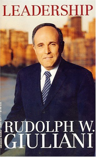 Leadership Through the Ages: A Collection of Favorite Quotations: Giuliani, Rudolph