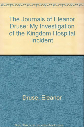 9780786890842: The Journals of Eleanor Druse: My Investigation of the Kingdom Hospital Incident