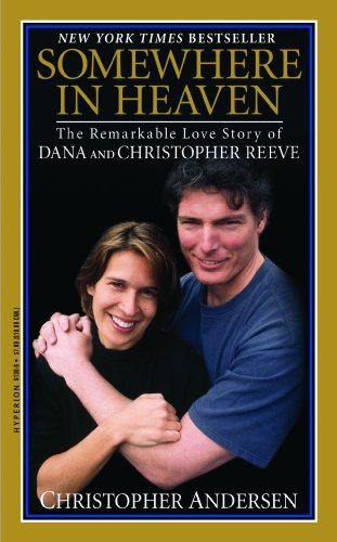 9780786891306: Somewhere in Heaven: The Remarkable Love Story of Dana and Christopher Reeve