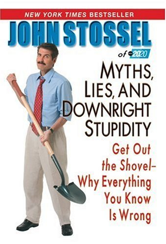 9780786893935: Myths, Lies and Downright Stupidity: Get Out the Shovel - Why Everything You Know is Wrong