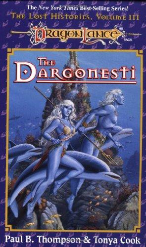 The Dargonesti (Dragonlance Lost Histories, Vol. 3) (0786901829) by Thompson, Paul B.; Cook, Tonya C.