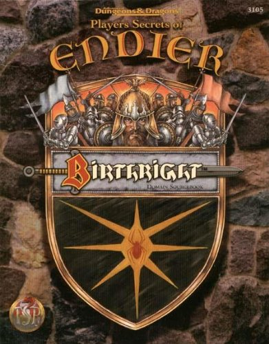 BIRTHRIGHT. Domain Sourcebook. Player?s Secrets of ENDIER. 3105.