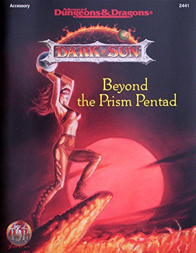 Beyond the Prism Pentad (Dark Sun Campaign Setting): Bill Slavicsek