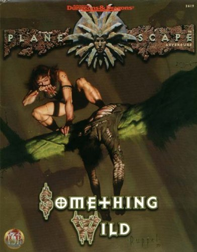 9780786903771: Something Wild (Planescape Adventure)