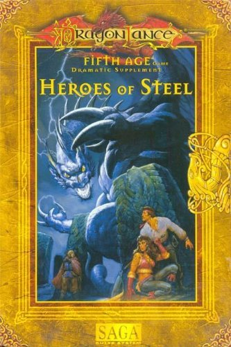 Heroes of Steel (Dragonlance, 5th Age) (0786905395) by Skip Williams